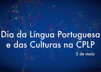 Dia da Língua Portuguesa e das Culturas na CPLP. Camões I.P.